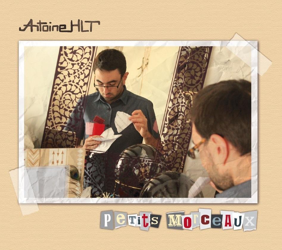 Antoine hlt petits morceaux pochette cd